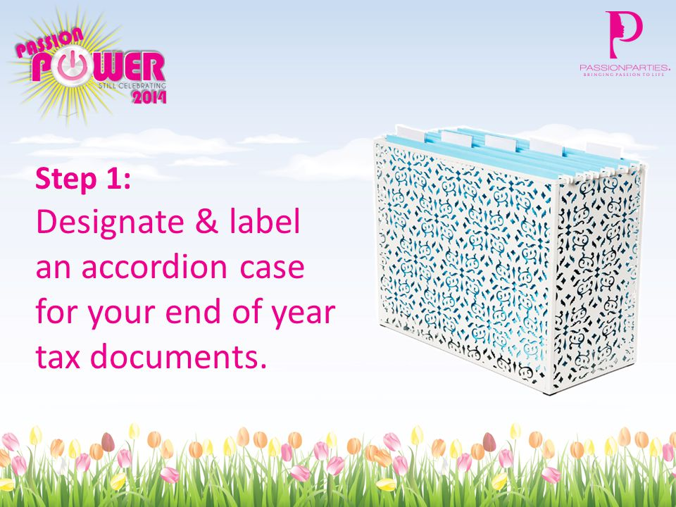 Step 1: Designate & label an accordion case for your end of year tax documents.