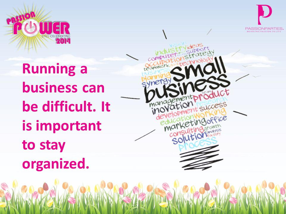 Running a business can be difficult. It is important to stay organized.