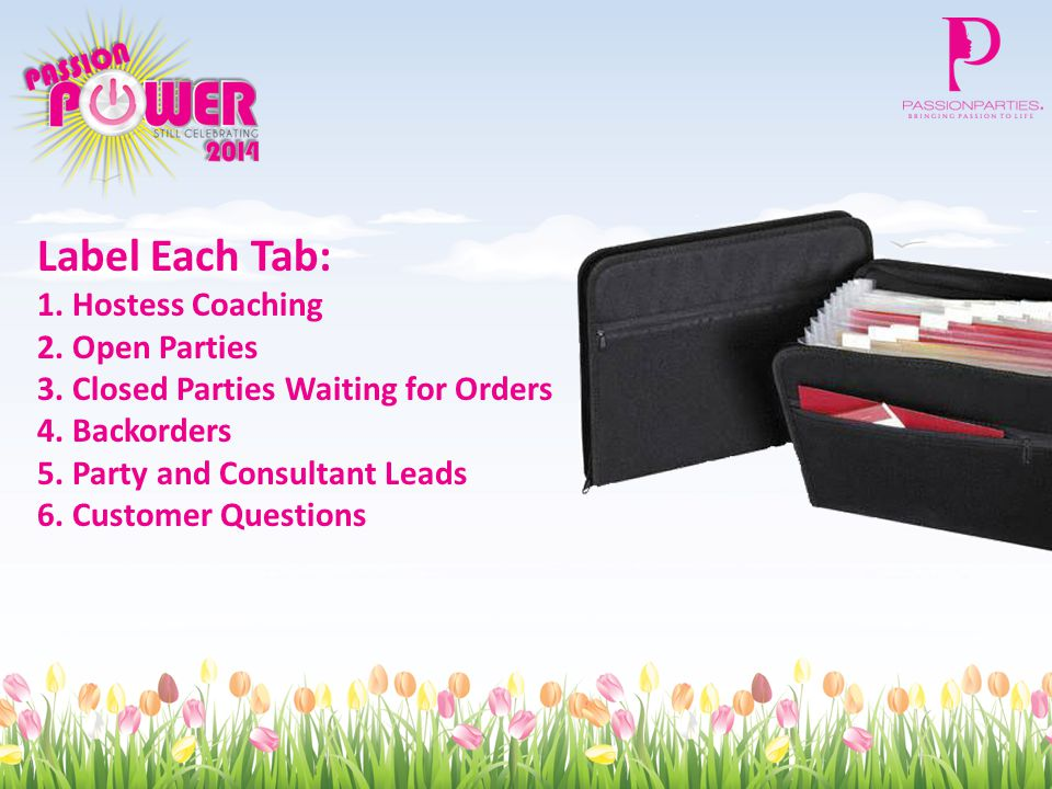 Label Each Tab: 1. Hostess Coaching 2. Open Parties 3. Closed Parties Waiting for Orders 4. Backorders 5. Party and Consultant Leads 6. Customer Quest
