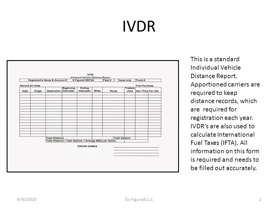 IVDR 9/30/2010$ix Figured LLC2 This is a standard Individual Vehicle Distance Report. Apportioned carriers are required to keep distance records, whic