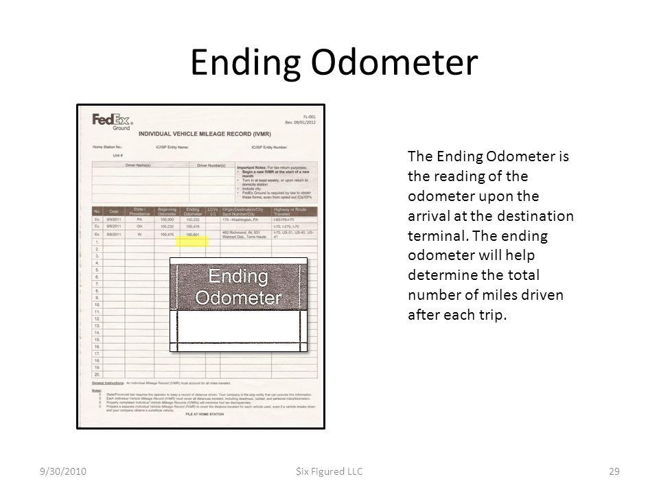 Ending Odometer 9/30/2010$ix Figured LLC29 The Ending Odometer is the reading of the odometer upon the arrival at the destination terminal. The ending