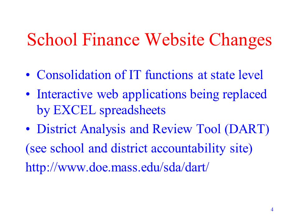 4 School Finance Website Changes Consolidation of IT functions at state level Interactive web applications being replaced by EXCEL spreadsheets Distri