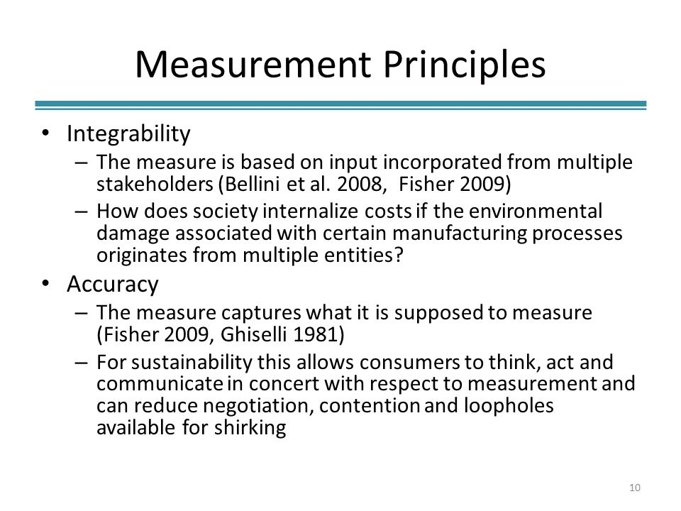 Measurement Principles Integrability – The measure is based on input incorporated from multiple stakeholders (Bellini et al.