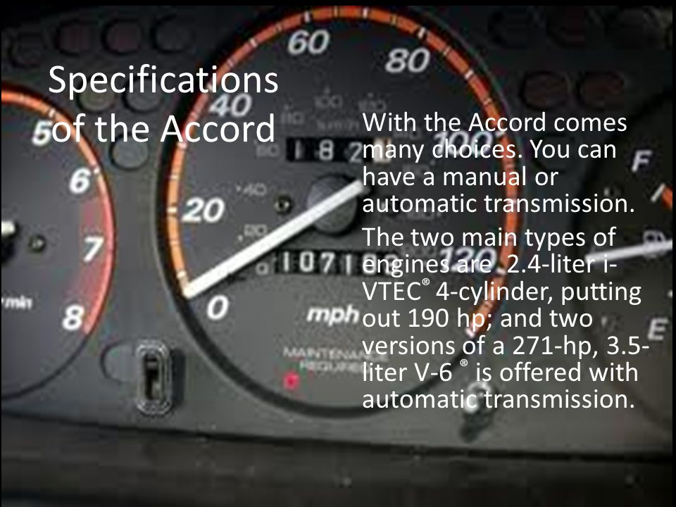 Specifications of the Accord With the Accord comes many choices.