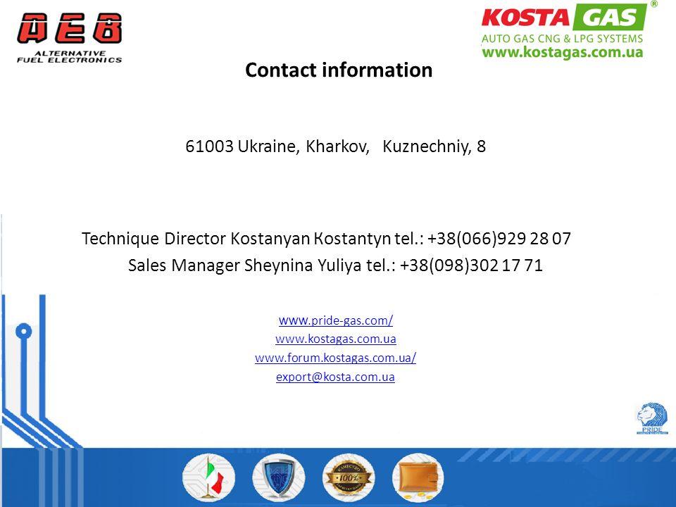 Contact information 61003 Ukraine, Kharkov, Kuznechniy, 8 Technique Director Kostanyan Кostantyn tel.: +38(066)929 28 07 Sales Manager Sheynina Yuliya tel.: +38(098)302 17 71 www.