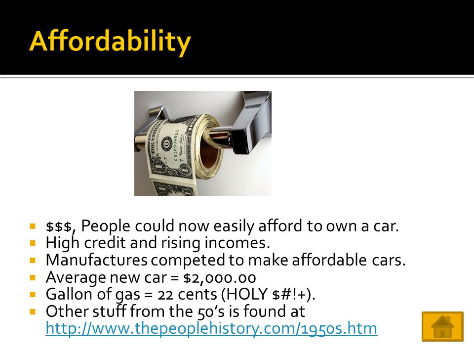  $$$, People could now easily afford to own a car.