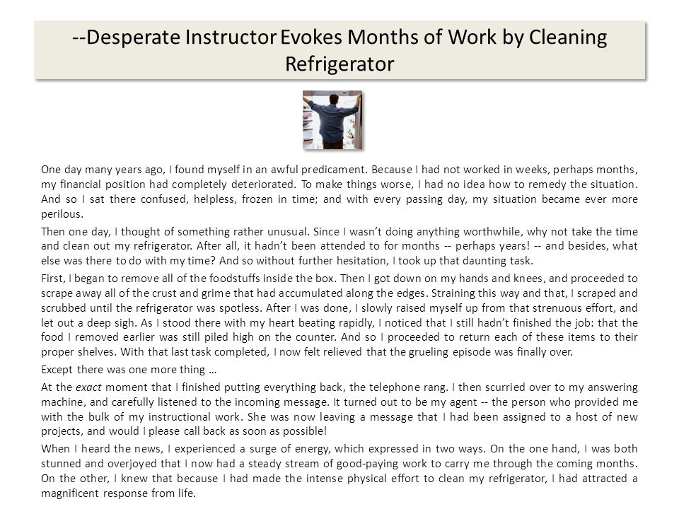 --Desperate Instructor Evokes Months of Work by Cleaning Refrigerator One day many years ago, I found myself in an awful predicament.