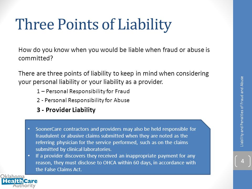 Three Points of Liability How do you know when you would be liable when fraud or abuse is committed? There are three points of liability to keep in mi