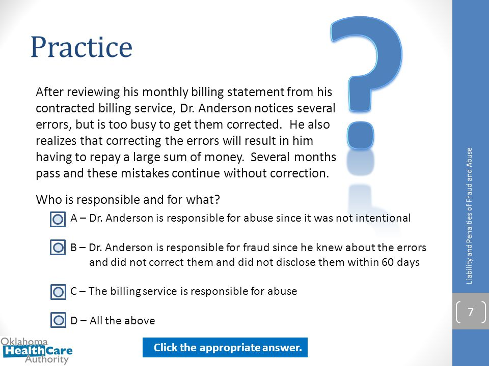 Practice After reviewing his monthly billing statement from his contracted billing service, Dr. Anderson notices several errors, but is too busy to ge