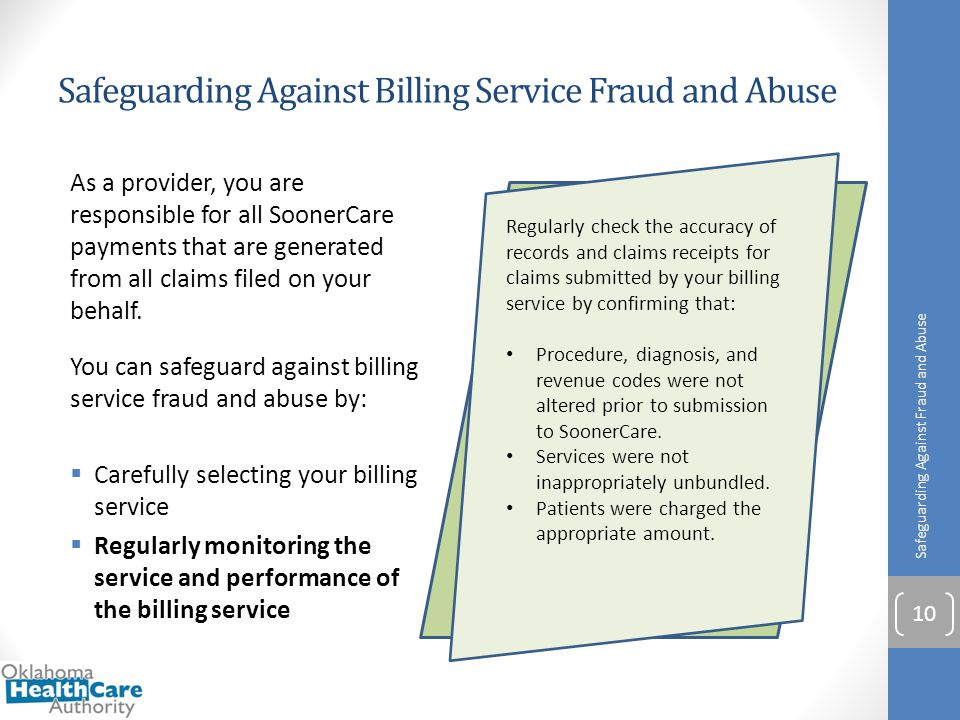 Safeguarding Against Billing Service Fraud and Abuse Safeguarding Against Fraud and Abuse 10 Regularly check the accuracy of records and claims receip