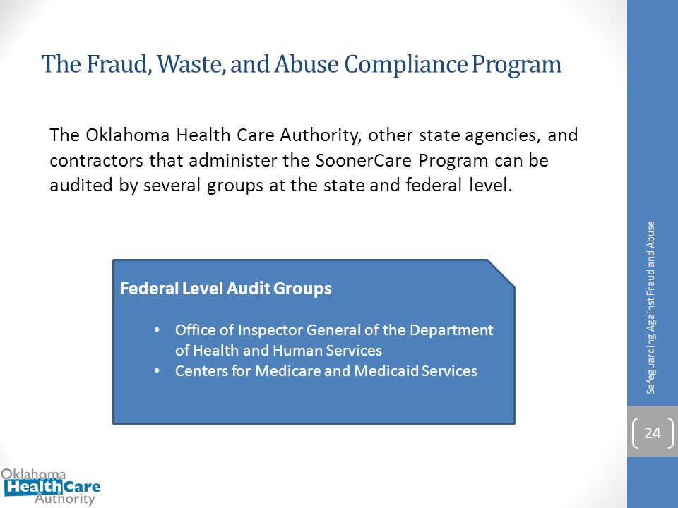 The Fraud, Waste, and Abuse Compliance Program The Oklahoma Health Care Authority, other state agencies, and contractors that administer the SoonerCar