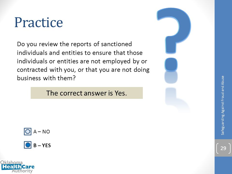 Do you review the reports of sanctioned individuals and entities to ensure that those individuals or entities are not employed by or contracted with y