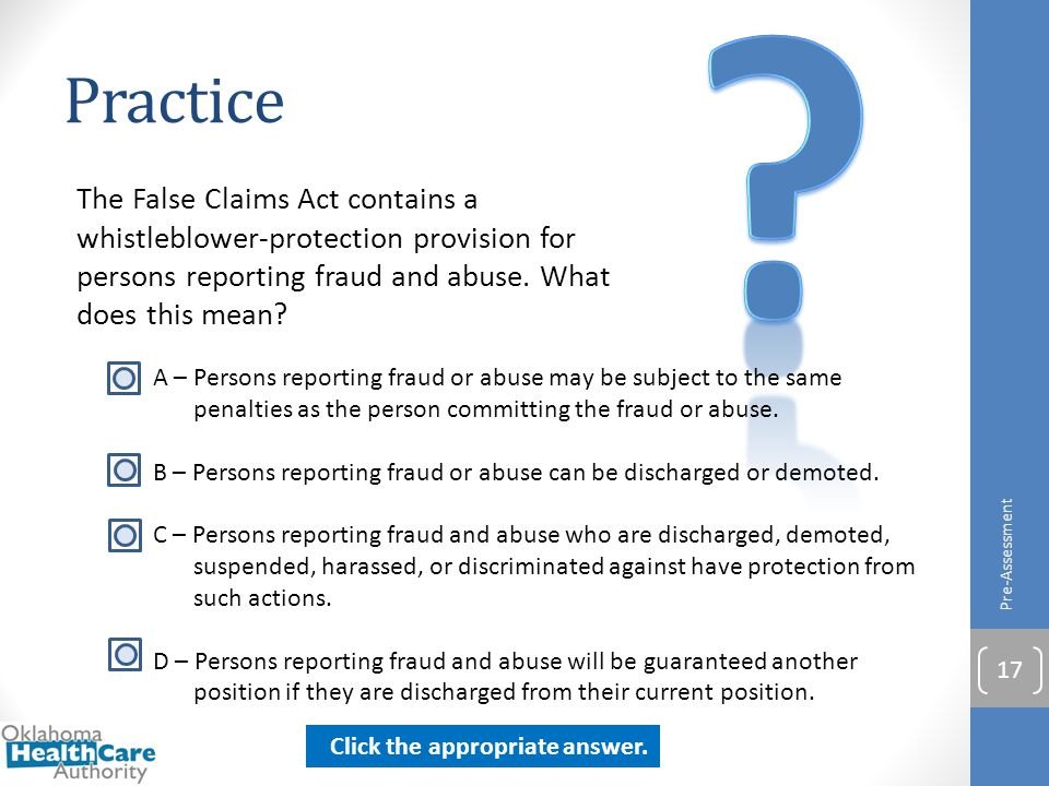 Practice The False Claims Act contains a whistleblower-protection provision for persons reporting fraud and abuse. What does this mean? Pre-Assessment
