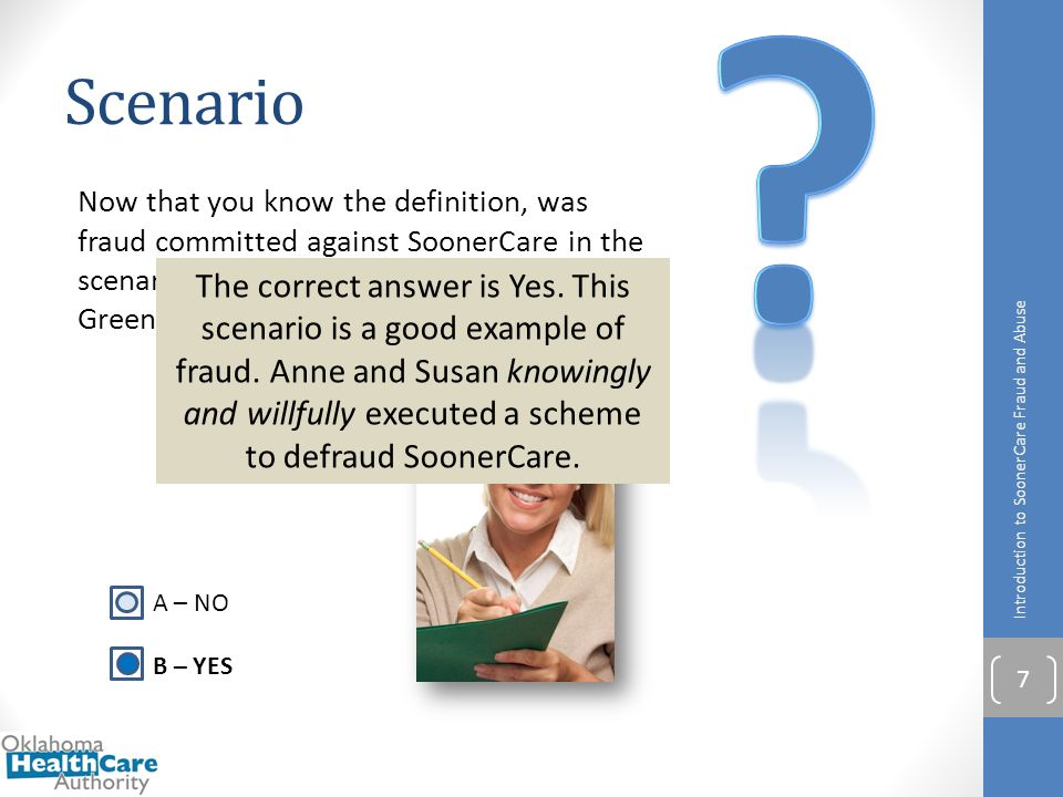 Now that you know the definition, was fraud committed against SoonerCare in the scenario involving the social worker, Anne Greene, and her friend Susa