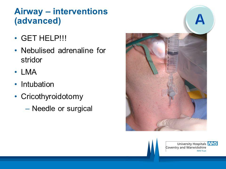 Airway – interventions (advanced) GET HELP!!.
