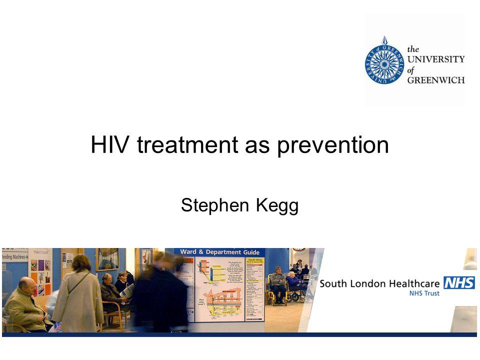 HIV treatment as prevention Stephen Kegg