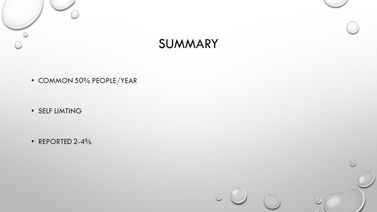 SUMMARY COMMON 50% PEOPLE/YEAR SELF LIMTING REPORTED 2-4%