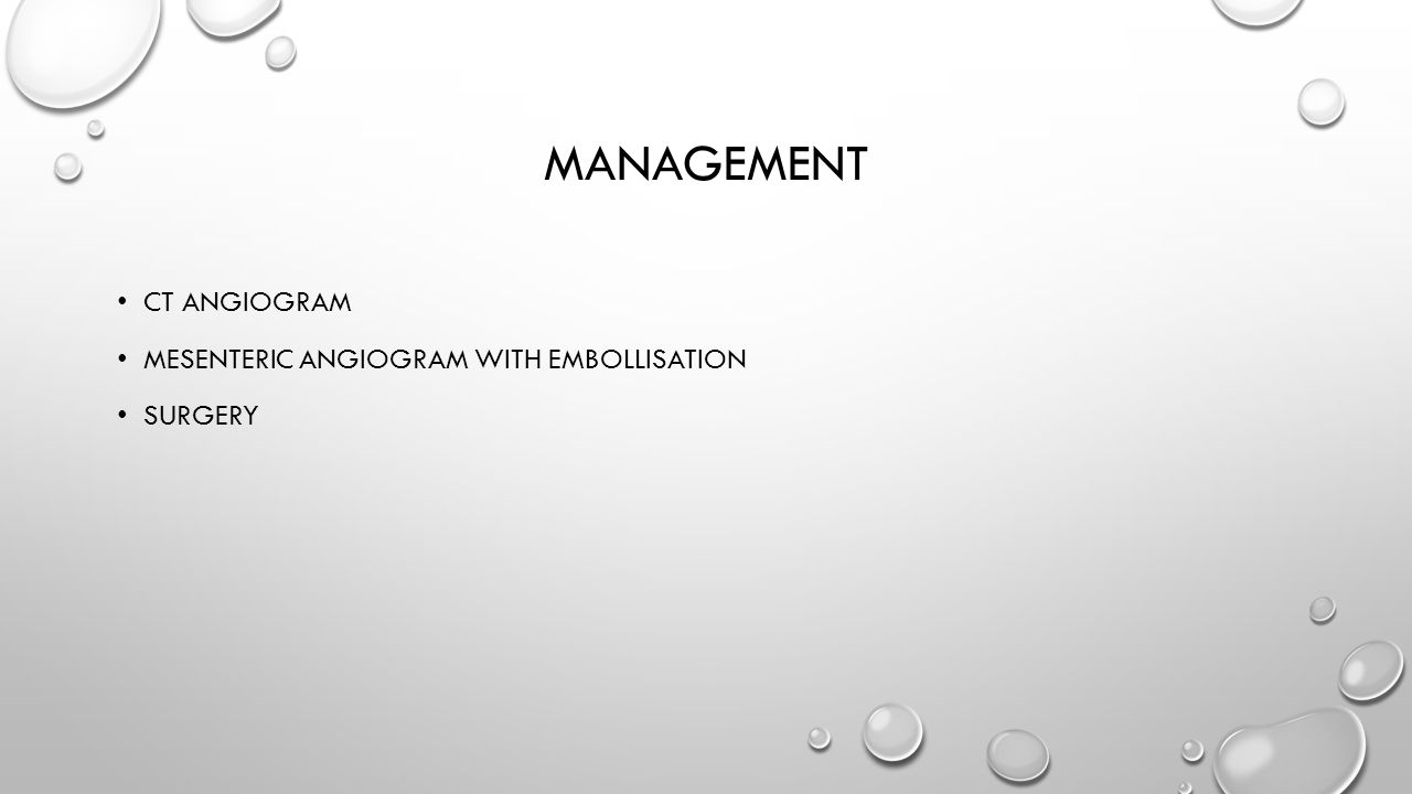 MANAGEMENT CT ANGIOGRAM MESENTERIC ANGIOGRAM WITH EMBOLLISATION SURGERY