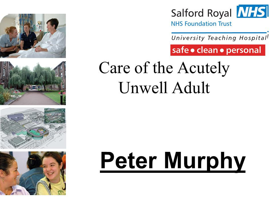 Care of the Acutely Unwell Adult Peter Murphy