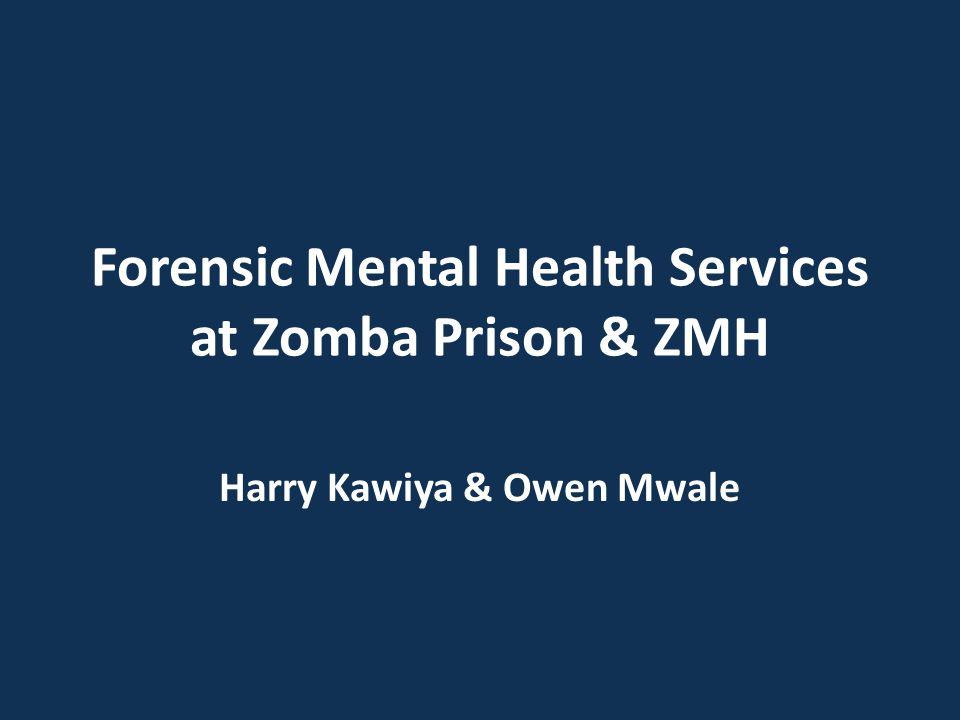Background Malawi prisons face inadequate mental health services Undertreated or mistreated 1 medical doctor, 1 clinical officer, and no nurse No mental health expert Severely mentally ill are assessed by Clinicians from ZMH