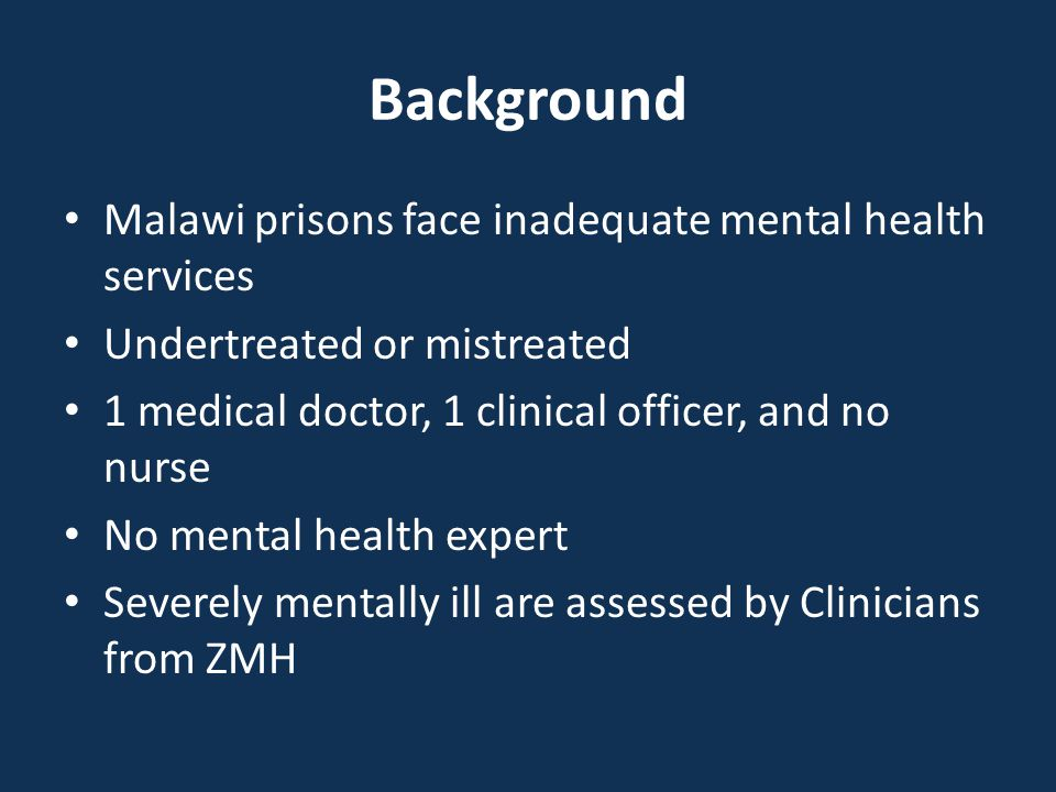 Objective To improve mental health services at Zomba Prison