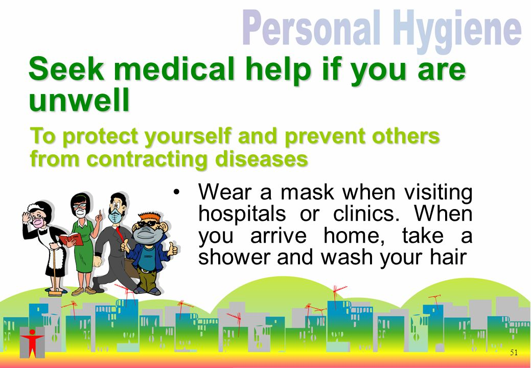 Wear a mask when visiting hospitals or clinics.
