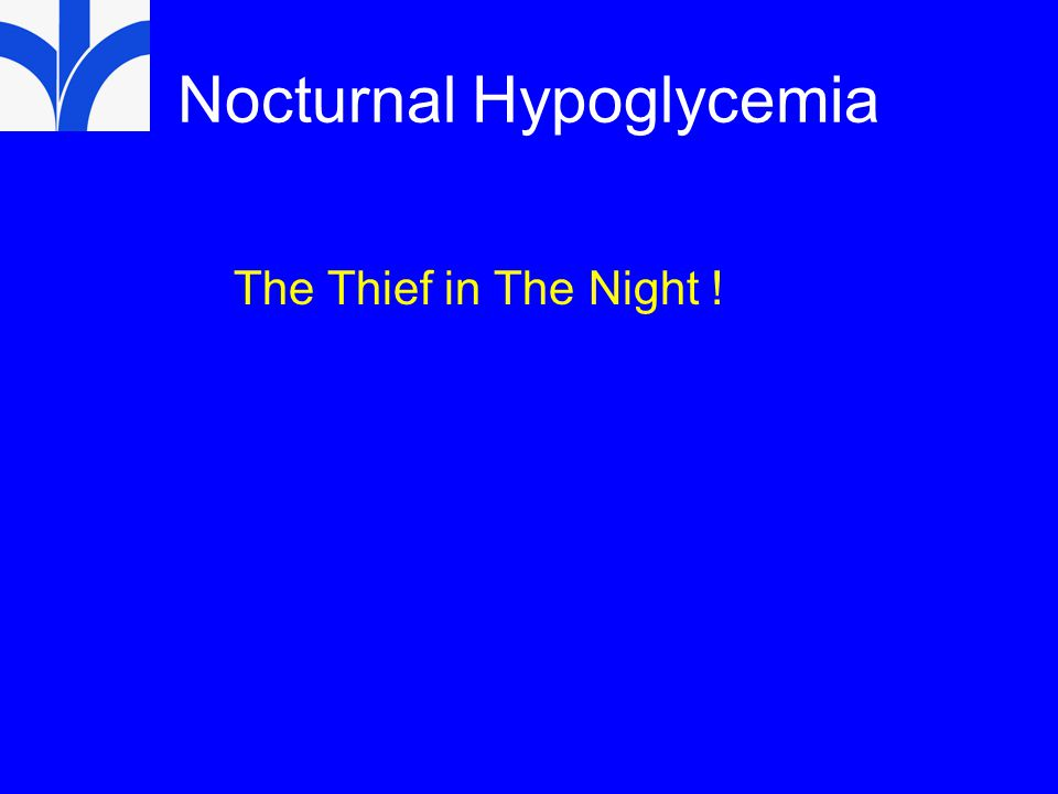 Nocturnal Hypoglycemia The Thief in The Night !