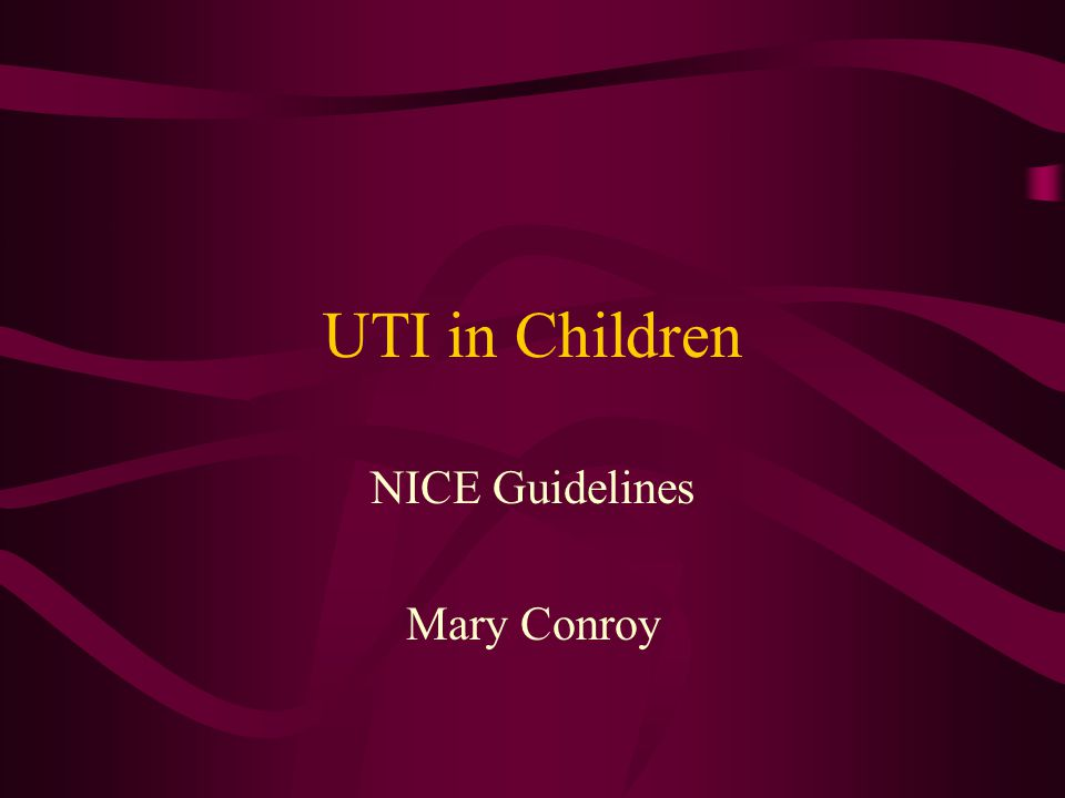 UTI in Children NICE Guidelines Mary Conroy