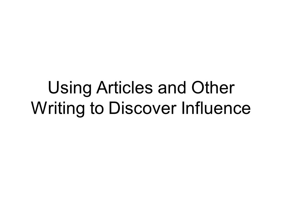 Using Articles and Other Writing to Discover Influence