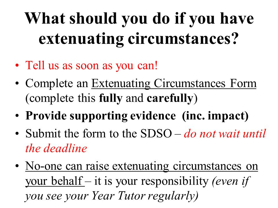 What should you do if you have extenuating circumstances.