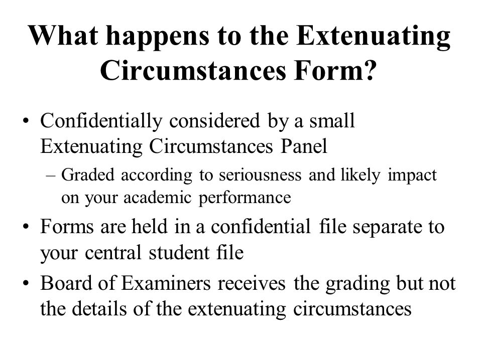 What happens to the Extenuating Circumstances Form.