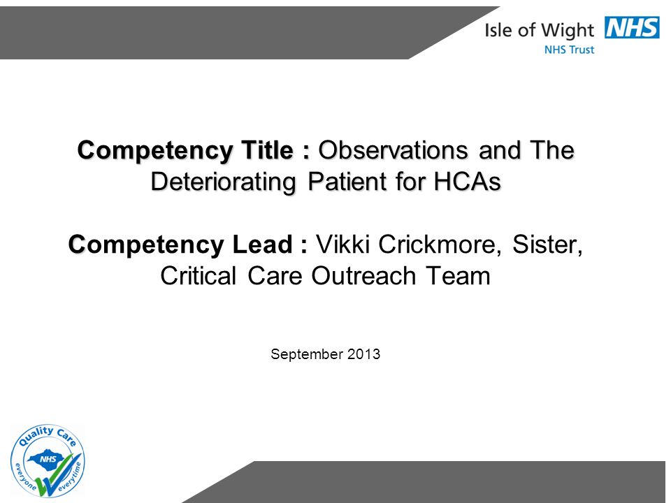 Competency Title : Observations and The Deteriorating Patient for HCAs C Competency Title : Observations and The Deteriorating Patient for HCAs Compet