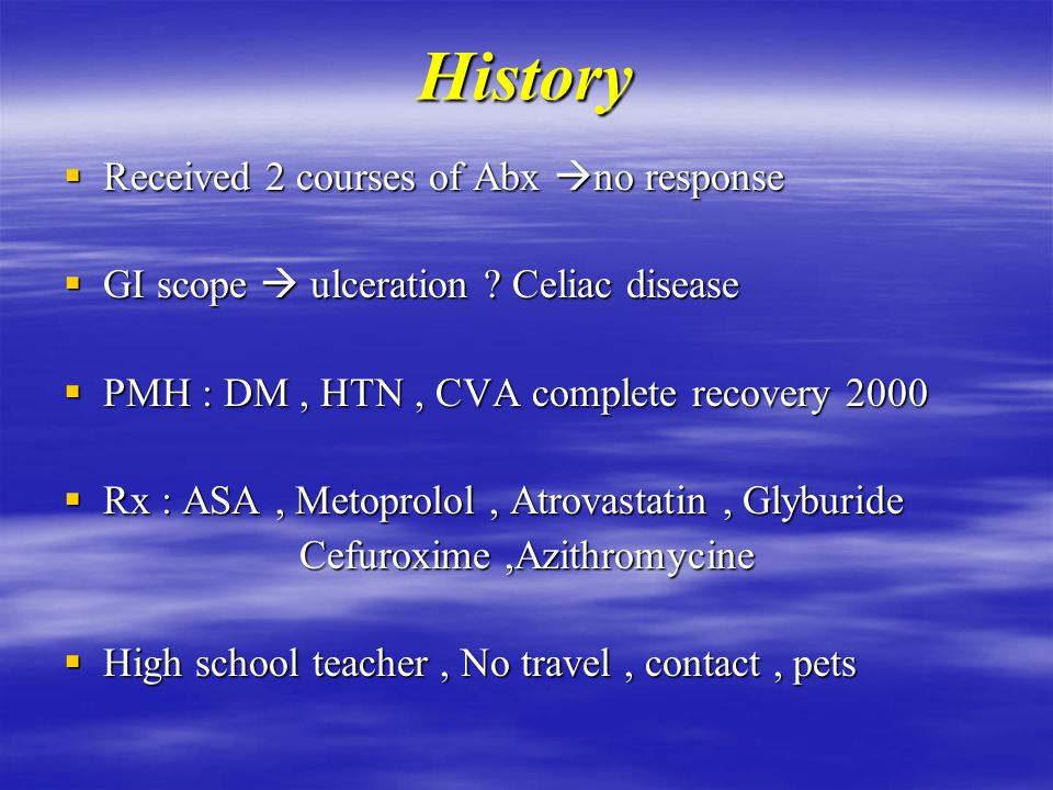 History  Dry cough & SOB II – III  Fever, night sweating  Wt loss 3o Ibs  Abd.