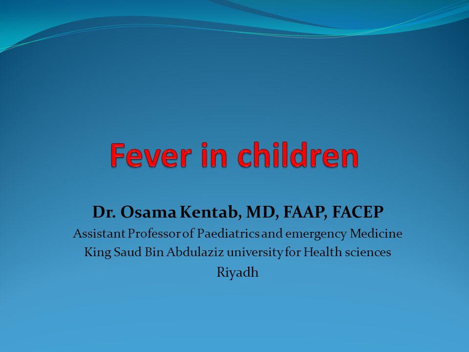 Dr. Osama Kentab, MD, FAAP, FACEP Assistant Professor of Paediatrics and emergency Medicine King Saud Bin Abdulaziz university for Health sciences Riy