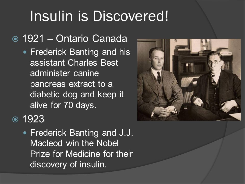 Insulin is Discovered.