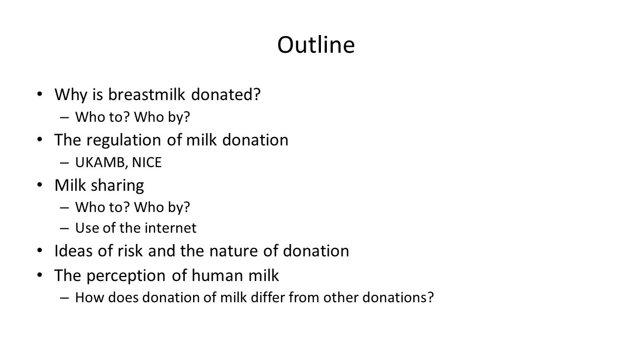 Outline Why is breastmilk donated.– Who to. Who by.