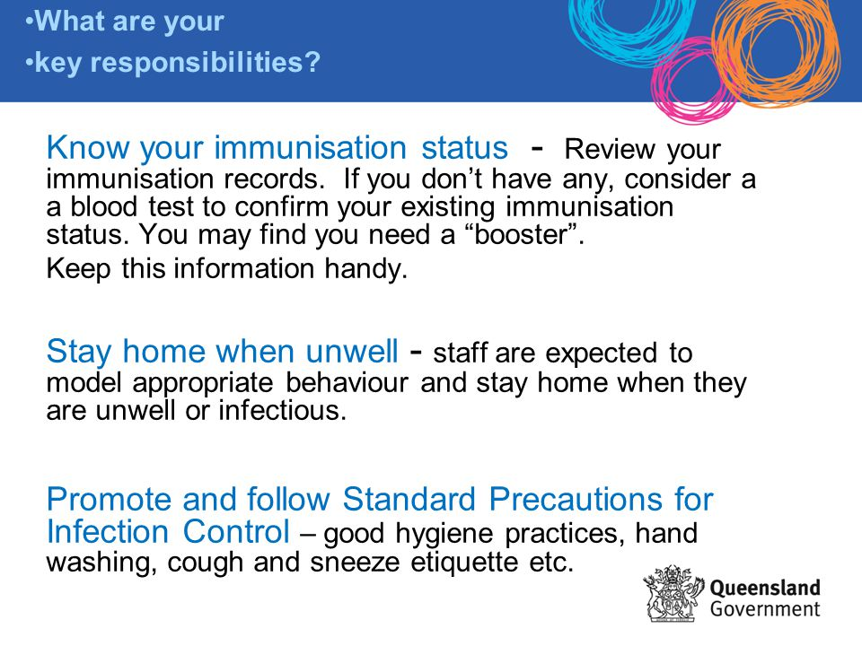 Know your immunisation status - Review your immunisation records. If you don't have any, consider a a blood test to confirm your existing immunisation