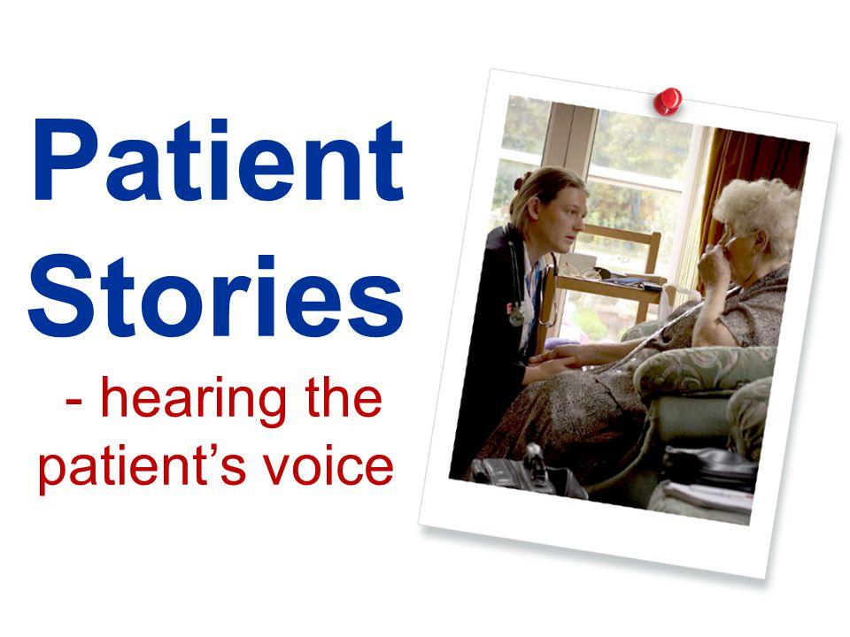 Patient Stories - hearing the patient's voice