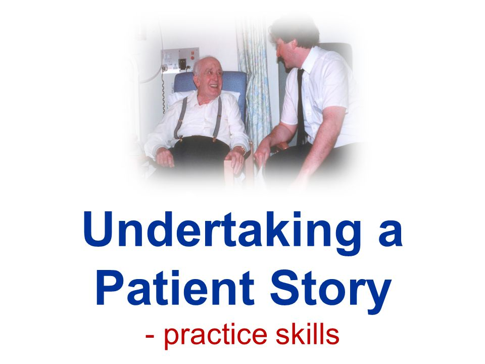 Undertaking a Patient Story - practice skills