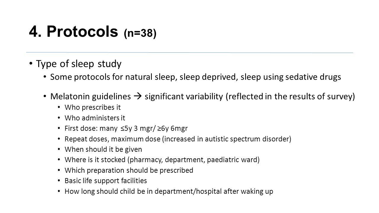 4. Protocols (n=38) Type of sleep study Some protocols for natural sleep, sleep deprived, sleep using sedative drugs Melatonin guidelines  significan