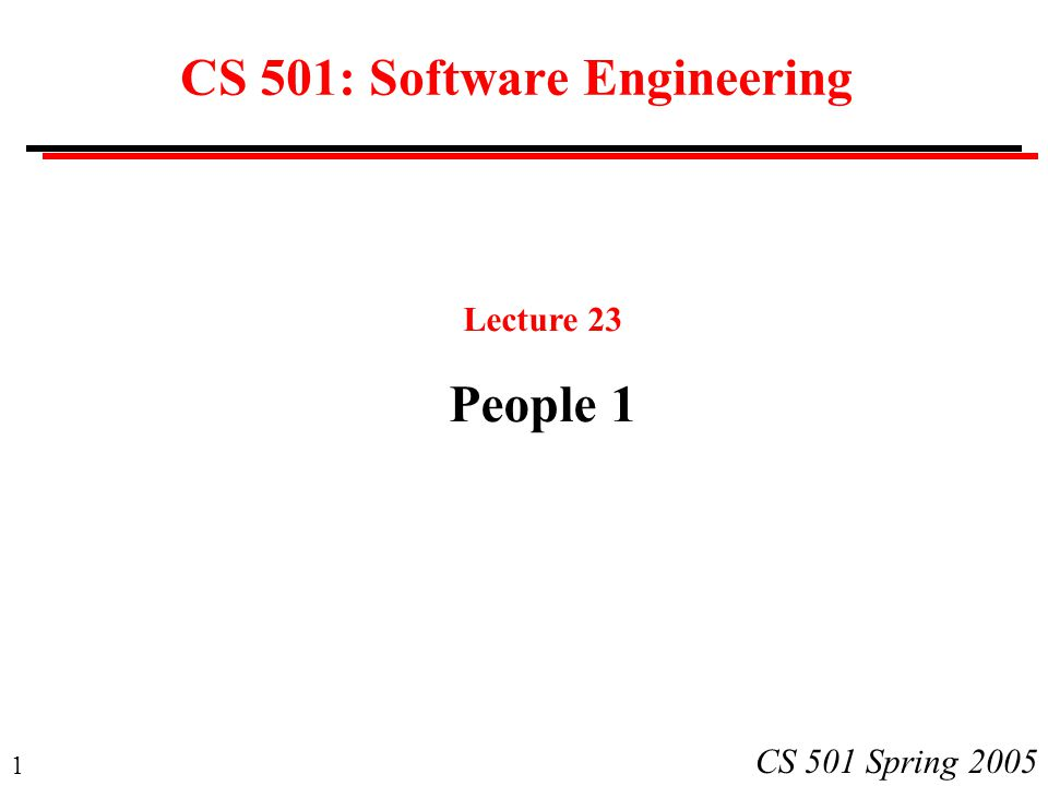 1 CS 501 Spring 2005 CS 501: Software Engineering Lecture 23 People 1