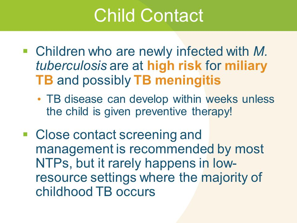 Child Contact  Children who are newly infected with M.