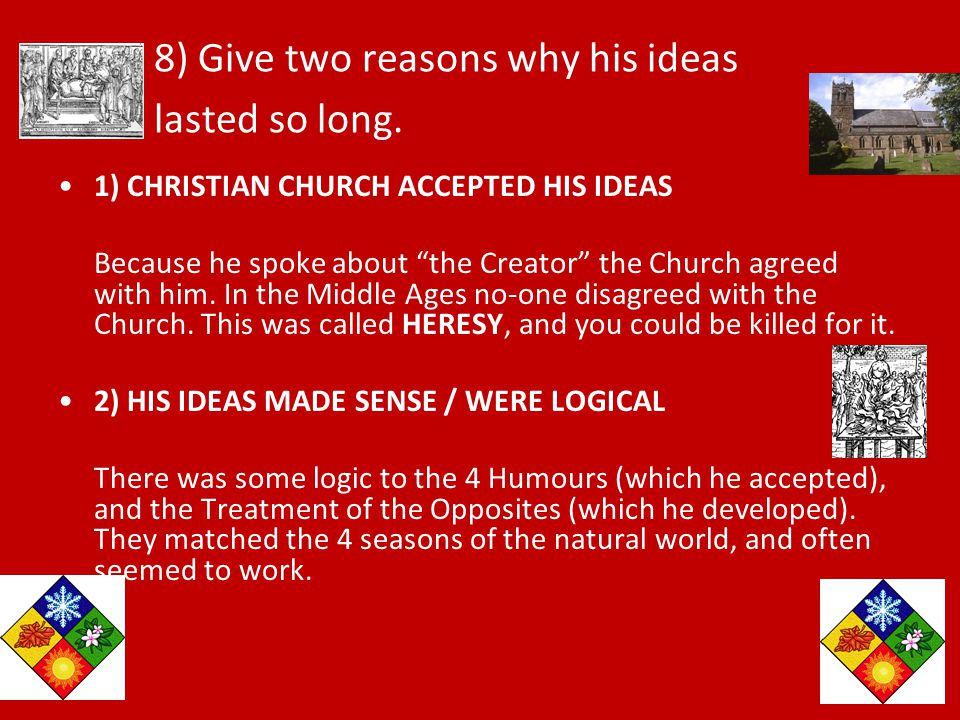 8) Give two reasons why his ideas lasted so long.
