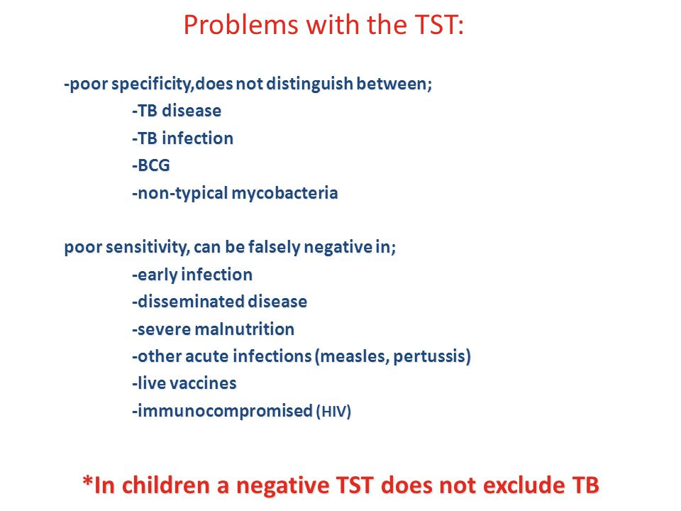 -poor specificity,does not distinguish between; -TB disease -TB infection -BCG -non-typical mycobacteria poor sensitivity, can be falsely negative in;