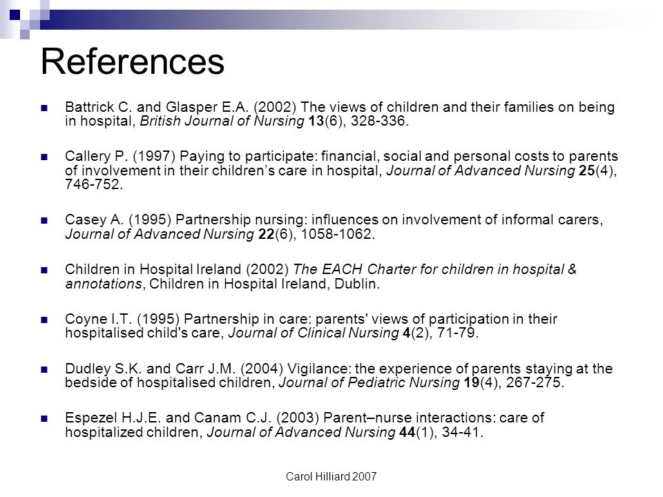 Carol Hilliard 2007 References Battrick C.and Glasper E.A.