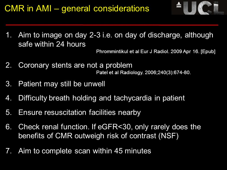 Coronal Transverse 1 Transverse 2 CMR in AMI – general considerations 1.Aim to image on day 2-3 i.e. on day of discharge, although safe within 24 hour
