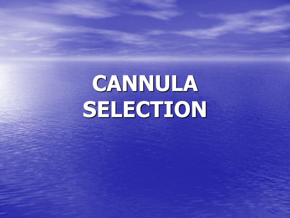 CANNULA SELECTION