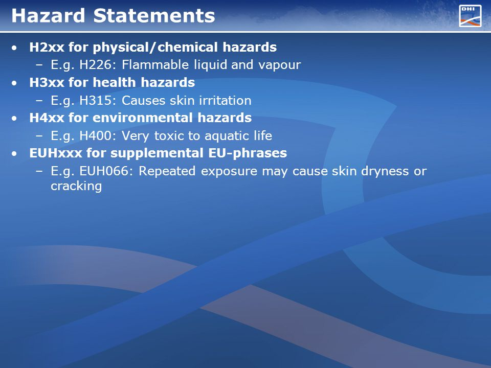 Hazard Statements H2xx for physical/chemical hazards –E.g.