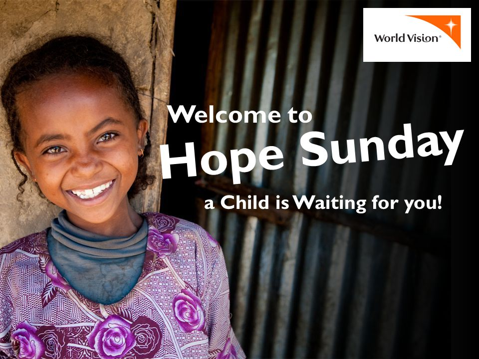 a Child is Waiting for you! Welcome to Hope Sunday