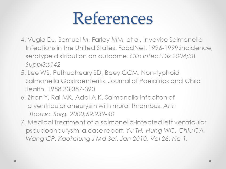 References 4. Vugia DJ, Samuel M, Farley MM, et al.
